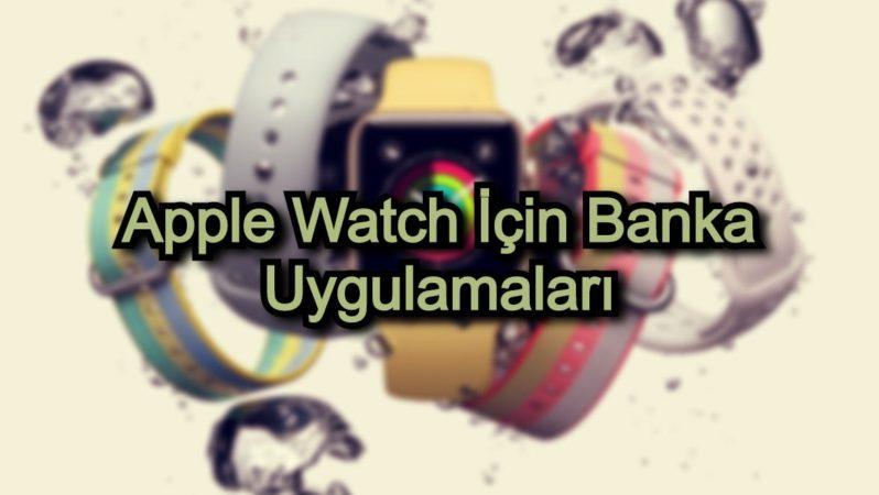 Apple Watch İçin Banka Uygulamaları