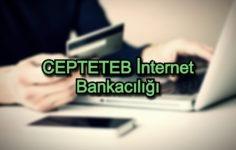 CEPTETEB İnternet Bankacılığı