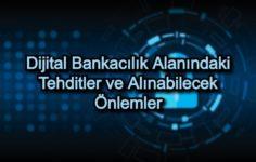 Dijital Bankacılık Alanındaki Tehditler ve Alınabilecek Önlemler