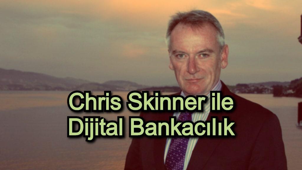 Chris Skinner ile Dijital Bankacılık