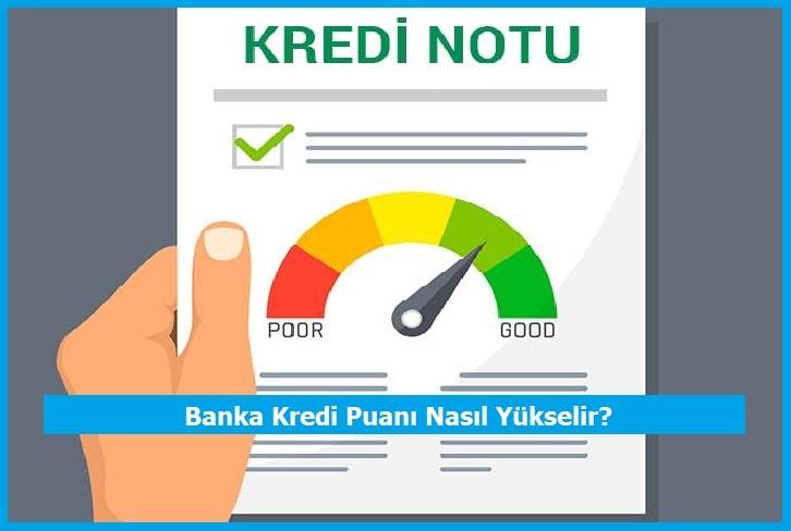 Banka Kredi Puanı Nasıl Yükselir?