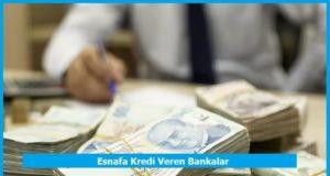esnafa kredi veren bankalar hangileridir