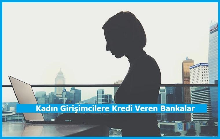 Kadın Girişimcilere Kredi Veren Bankalar