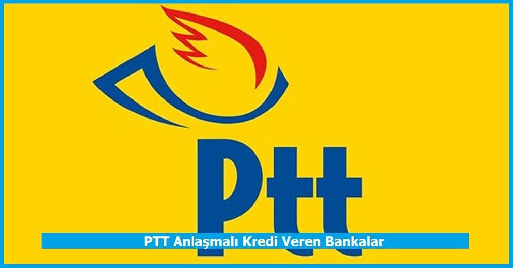 PTT Anlaşmalı Kredi Veren Bankalar