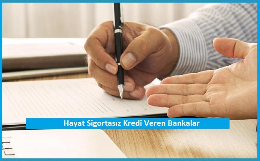 Hayat Sigortasız Kredi Veren Bankalar