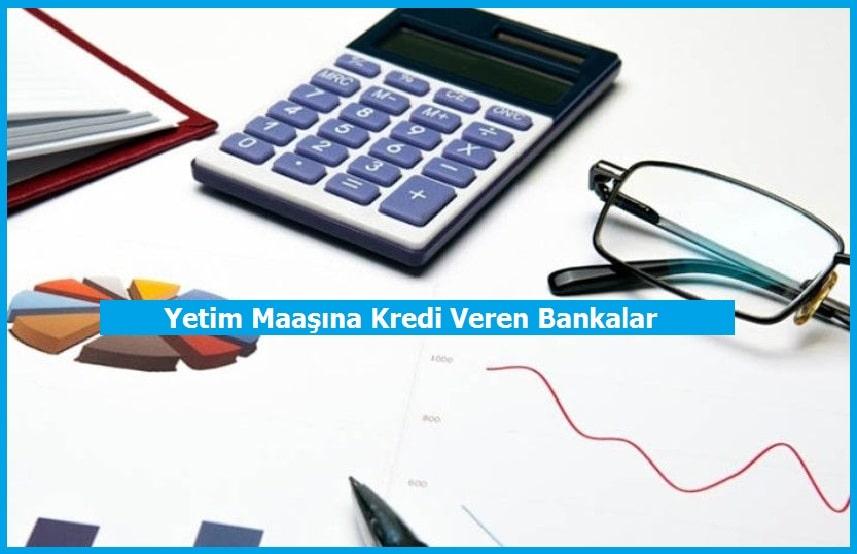 Yetim Maaşına Kredi Veren Bankalar