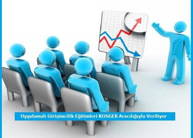 Uygulamalı Girişimcilik Eğitimleri KOSGEB Aracılığıyla Veriliyor