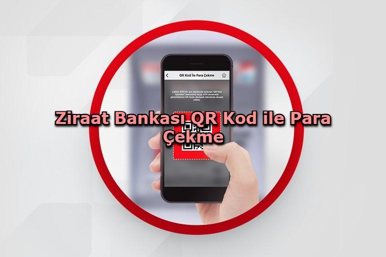 Ziraat Bankası QR Kod ile Para Çekme