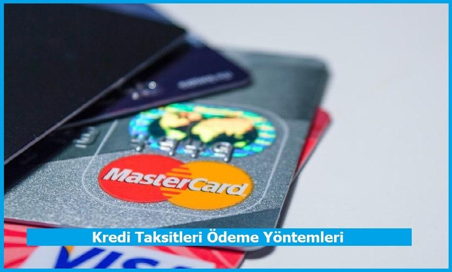 Kredi Taksitleri Ödeme Yöntemleri