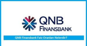 qnb finansbank faiz oranlari nasildir
