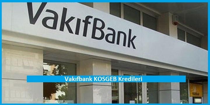Vakıfbank KOSGEB Kredileri