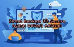 Ziraat Bankası 3D Secure Açma: Detaylı Anlatım