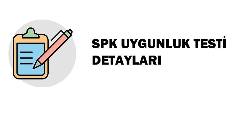 SPK Uygunluk Testi Nedir? Nasıl ve Nereden Yapılır?
