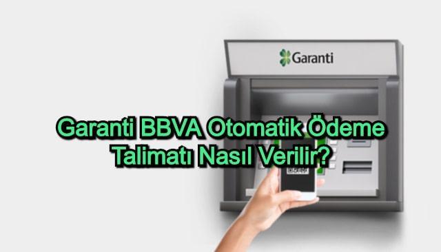 Garanti BBVA Otomatik Ödeme Talimatı Nasıl Verilir?