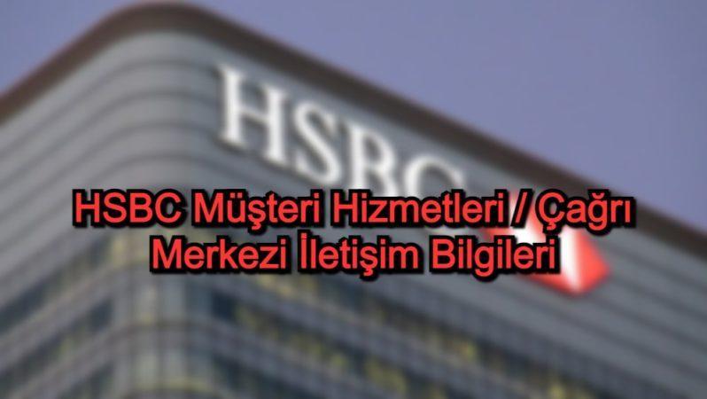 HSBC Müşteri Hizmetleri / Çağrı Merkezi İletişim Bilgileri